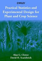 Practical Statistics and Experimental Design for Plant and Crop Science PDF