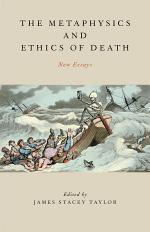 The Metaphysics and Ethics of Death