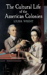 The Cultural Life Of The American Colonies Book PDF