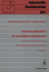Kommunikation in verteilten Systemen: Grundlagen, Anwendungen, Betrieb GI/ITG-Fachtagung, Mannheim, 20.–22. Februar 1991, Proceedings
