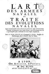 L'art des armées navales, ou Traité des évolutions navales... [gr. par Demasso, Bouchet, M. Ogier, Cars. Marque par M. Boulanger d'après T. Blanchet]