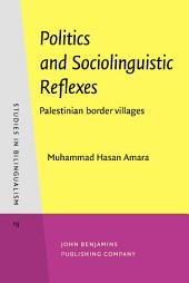 Politics and Sociolinguistic Reflexes: Palestinian border villages