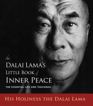 The Dalai Lama s Little Book of Inner Peace
