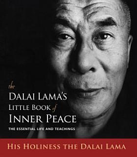 The Dalai Lama s Little Book of Inner Peace Book