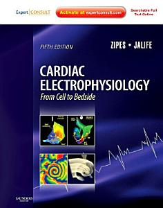Cardiac Electrophysiology  From Cell to Bedside E Book PDF