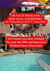 Hartz IV? Kleine Rente? Ich wandere aus nach Thailand: Wie man Mit 500€ und Internet in Thailand doch gut leben kann!