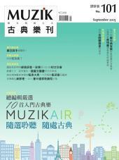 MUZIK古典樂刊 9月號 NO.101: MUZIK Air隨選聆聽 隨處古典