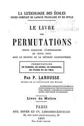 Le livre des permutations; petits exercices d'orthographe en texte suivi sans le secours de la methode cacographique