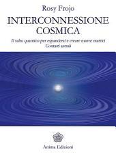 Interconnessione cosmica: Il salto quantico per espandersi e creare nuove matrici - Contatti astrali