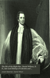 The Life of the Right Rev: Daniel Wilson, D. D., Late Lord Bishop of Calcutta and Metropolitan of India