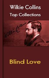 Blind Love: Wilkie Collins Top Collections