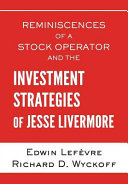 Reminiscences of a Stock Operator  And the Investment Strategies of Jesse Livermore  Illustrated