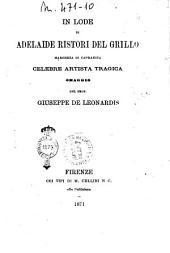 In lode di Adelaide Ristori del Grillo... omaggio del prof. Giuseppe De Leonardis