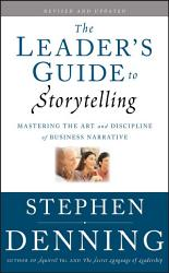 The Leader S Guide To Storytelling Book PDF