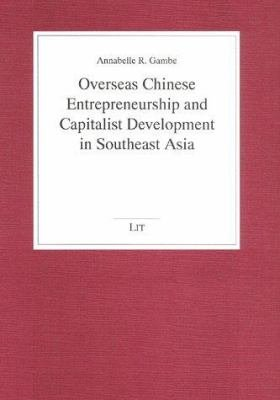 Overseas Chinese Entrepreneurship and Capitalist Development in Southeast Asia PDF