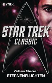 Star Trek - Classic: Sternenfluchten: Roman