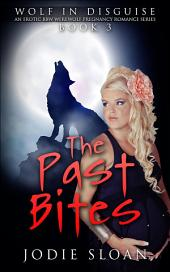 Wolf In Disguise: The Past Bites: An Erotic BBW Werewolf Pregnancy Romance Series, Book 3