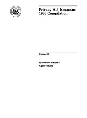 Privacy Act Issuances     Compilation PDF