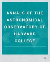 Annals of the Astronomical Observatory of Harvard College: Volume 9