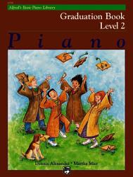 Alfred S Basic Piano Course Graduation Book Bk 2 Book PDF