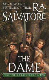 The Dame: Book Three of the Saga of the First King