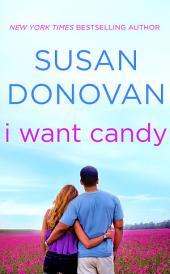 I Want Candy: A Novel