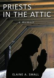 Priests In The Attic Book PDF