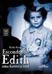 Escondendo Edith: Uma História Real