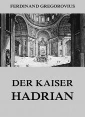 Der Kaiser Hadrian