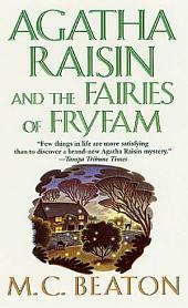 Agatha Raisin and the Fairies of Fryfam: An Agatha Raisin Mystery