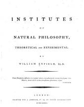Institutes of Natural Philosophy, Theoretical and Experimental