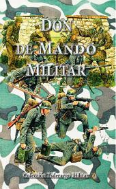 Don de Mando Militar: Liderazgo, conducción y comando de tropas