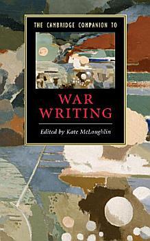 The Cambridge Companion to War Writing PDF