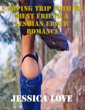 Camping Trip With My Best Friend a Lesbian Erotic Romance