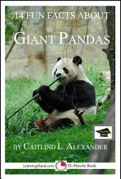 14 Fun Facts About Giant Pandas: A 15-Minute Book: Educational Version