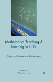 Mathematics Teaching and Learning in K-12: Equity and Professional Development