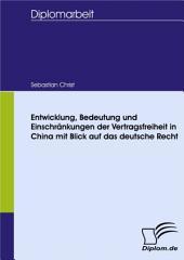 Entwicklung, Bedeutung und Einschränkungen der Vertragsfreiheit in China mit Blick auf das deutsche Recht