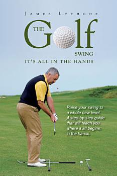 The Golf Swing   It s all in the Hands PDF