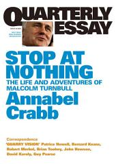 Quarterly Essay 34 Stop at Nothing: The Life and Adventures of Malcolm Turnbull