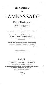 Mémoires sur l'ambassade de France en Turquie et sur le commerce des Français dans le Levant