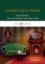 Short Stories.The Grey Woman and other Tales