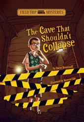 Field Trip Mysteries: The Cave That Shouldn't Collapse