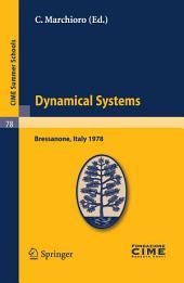 Dynamical Systems: Lectures given at a Summer School of the Centro Internazionale Matematico Estivo (C.I.M.E.) held in Bressanone (Bolzano), Italy, June 19-27, 1978
