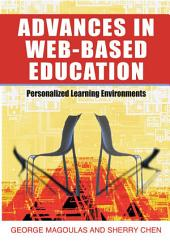 Advances in Web-based Education: Personalized Learning Environments