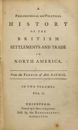 A Philosophical and Political History of the British Settlements and Trade in North America  From the French of the Abb   Raynal    PDF