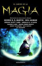 El camino de la magia: Antología de John Joseph Adams