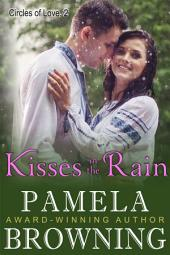 Kisses in the Rain (Circles of Love Series, Book 2)