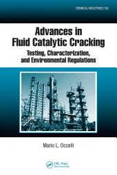 Advances in Fluid Catalytic Cracking: Testing, Characterization, and Environmental Regulations
