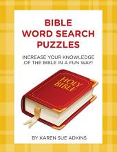 Bible Word Search Puzzles: Increase Your Knowledge of the Bible in a Fun Way!