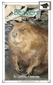 Beavers: Gnawers of the Northern Woods: Educational Version